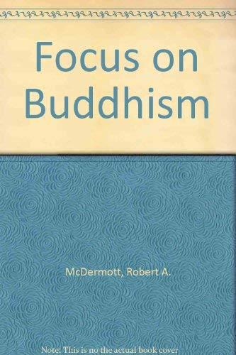 Focus on Buddhism (Focus on Hinduism and: Robert A. McDermott
