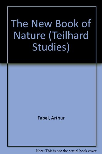 The New Book of Nature (Teilhard Studies): Fabel, Arthur
