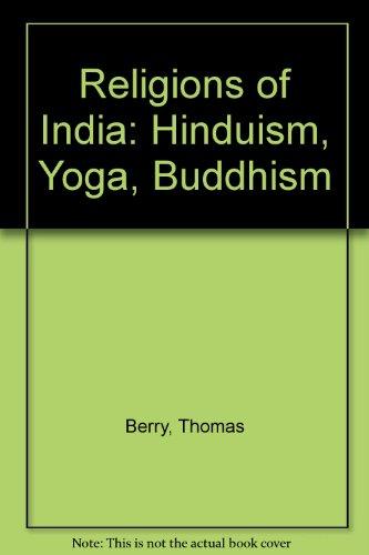 9780890120675: Religions of India: Hinduism, Yoga, Buddhism