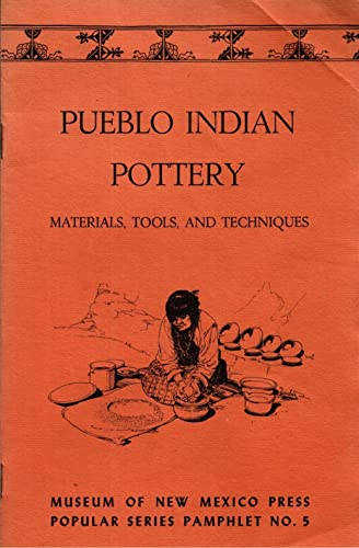 PUEBLO INDIAN POTTERY Materials, Tools, and Techniques: Lambert, Marjorie F.