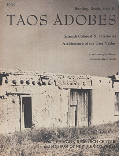 9780890130889: Taos Adobes: Spanish Colonial & Territorial Architecture of the Taos Valley