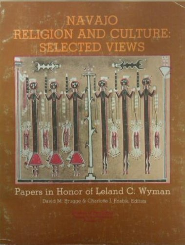 9780890131381: Navajo Religion and Culture: Selected Views : Papers in Honor of Leland C. Wyman (Papers in Anthropology / Museum of New Mexico, No. 17)