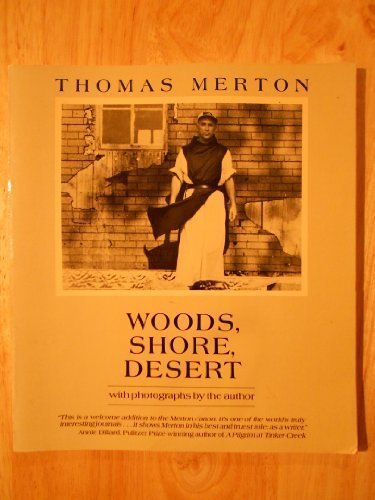 Woods, Shore, Desert: A Notebook, May 1968: Merton, Thomas (1915-1968)