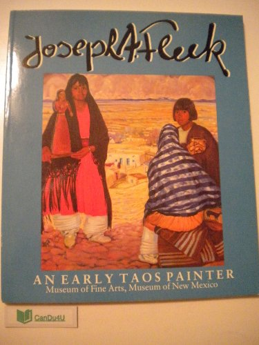 Joseph A. Fleck: An Early Taos Painter: Fleck, Joseph