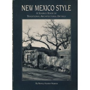 New Mexico Style: A Source Book of Traditional Architectural Details: Warren, Nancy H.