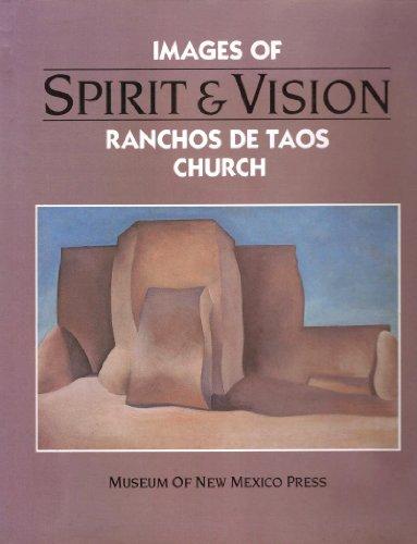Spirit and Vision: Images of Ranchos De Taos Church : Essays: Sandra D'Emilio