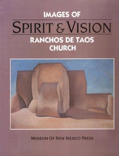 Spirit and Vision: Images of Ranchos de Taos Church. Foreword By George Kubler: D'Emilio, Sandra ...