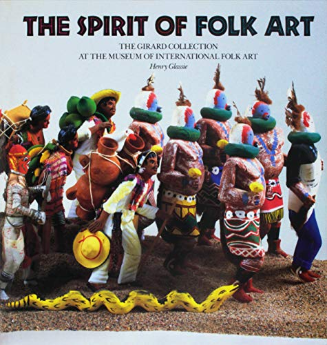 The Spirit of Folk Art: The Girard Collection at the Museum of International Folk Art