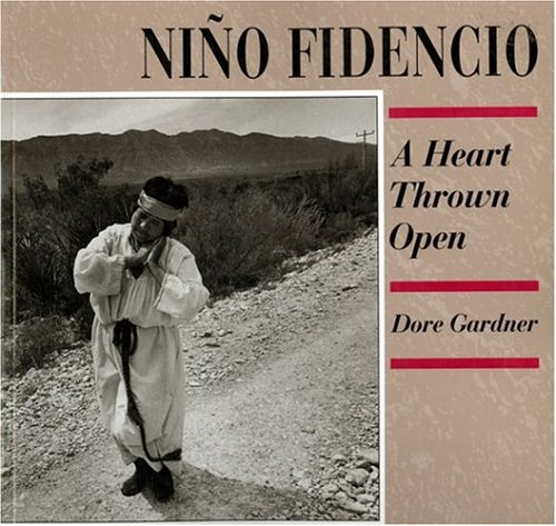 Nino Fidencio: A Heart Thrown Open (089013233X) by Dore Gardner; Kay Turner