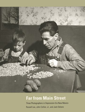 Far from Main Street: Three Photographers in Depression-Era New Mexico (0890132593) by [???]