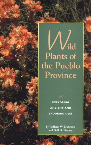 9780890132722: Wild Plants of the Pueblo Province: Exploring Ancient and Enduring Uses