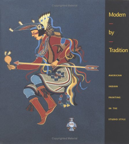 9780890132913: Modern by Tradition: American Indian Painting in the Studio Style