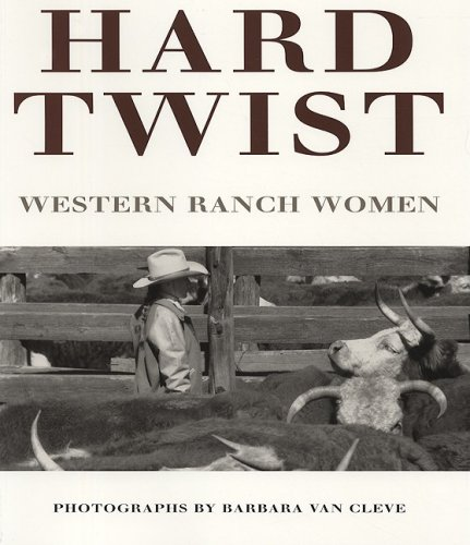 9780890132937: Hard Twist: Western Ranch Women