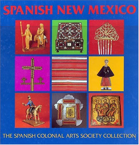 Spanish New Mexico: The Spanish Colonial Arts Society Collection (Paperback)