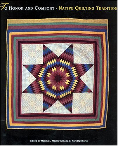 To Honor and Comfort: Native Quilting Traditions