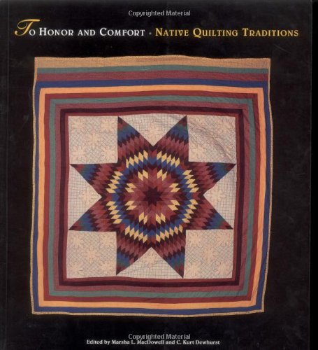 9780890133170: To Honor and Comfort: Native Quilting Traditions