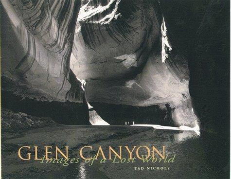 Glen Canyon: Images of a Lost World: Nichols, Tad, Ladd, Gary
