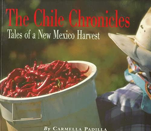 The Chile Chronicles: Tales of a New Mexico Harvest: Padilla, Carmella