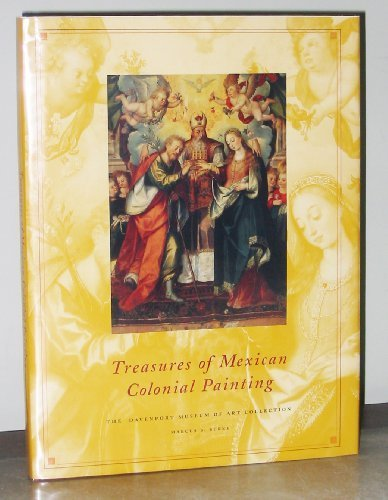 Treasures of Mexican Colonial Painting: The Davenport Museum of Art Collection: Burke, Marcus B.