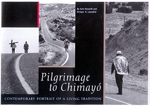 Pilgrimage to Chimayo: Contemporary Portrait of a: Sam Howarth; Enrique