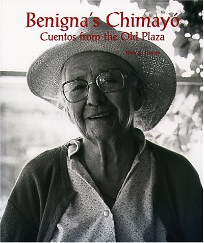 Benigna's Chimayo: Cuentos from the Old Plaza: Don J. Usner {Author} with Benigna Ortega ...
