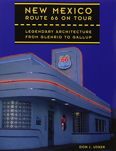 9780890133866: New Mexico Route 66 on Tour: Legendary Architecture from Glenrio to Gallup