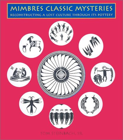 9780890134009: Mimbres Classic Mysteries: Reconstructing a Lost Culture Through Its Pottery