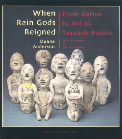 9780890134047: When Rain Gods Reigned: From Curios to Art at Tesuque Pueblo
