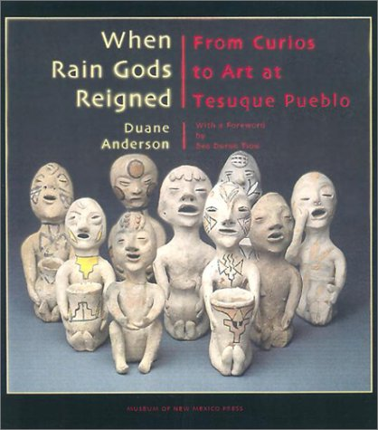 9780890134054: When Rain Gods Reigned: From Curios to Art at Tesuque Pueblo