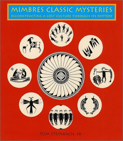 9780890134085: Mimbres Classic Mysteries: Reconstructing a Lost Culture Through Its Pottery