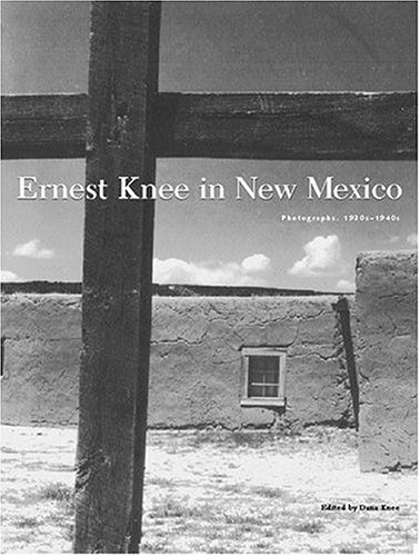 Ernest Knee in New Mexico: Photographs, 1930s-1940s: Knee, Ernest; Knee,
