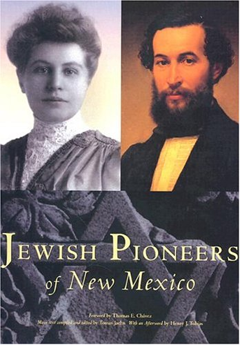 Jewish Pioneers of New Mexico: Jaehn, Tomas, Compiler and Editor