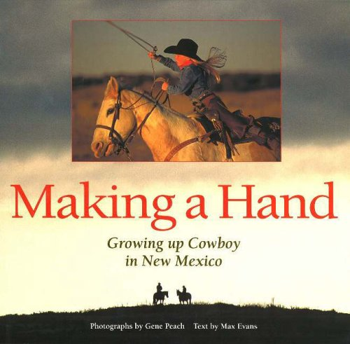 Making a Hand: Growing up Cowboy in New Mexico: Gene Peach