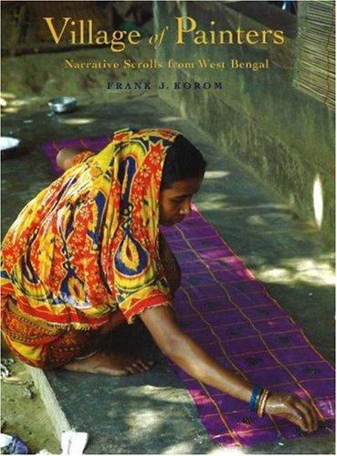 Village of Painters: Narrative Scrolls from West Bengal (Paperback): Frank J. Korom