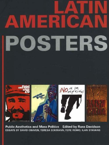 Latin American Posters: Public Aesthetics And Mass: David Craven