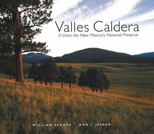 Valles Caldera: A Vision for New Mexico's National Preserve (0890134936) by William deBuys; Don J. Usner