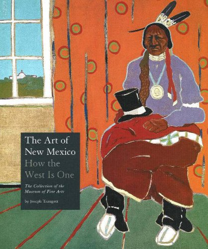 The Art of New Mexico: How the West is One - The Collection of the Museum of Fine Arts (Hardback): ...