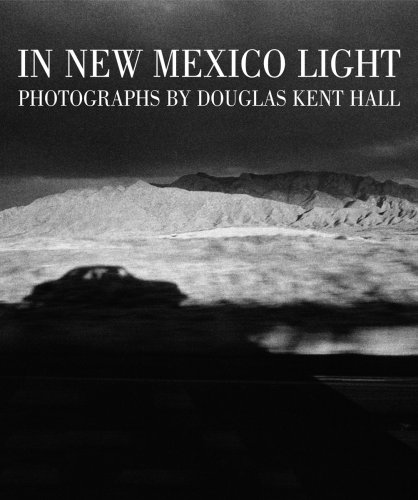 In New Mexico Light: Hall, Douglas Kent