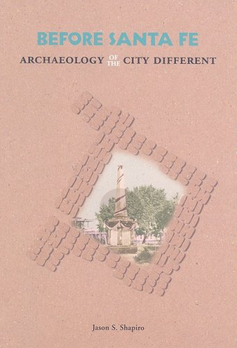 9780890135211: Before Santa Fe: Archaeology of the City Different
