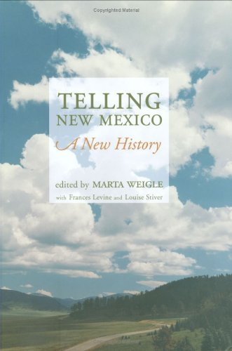 Telling New Mexico: A New History: Levine, Frances, Stiver, Louise
