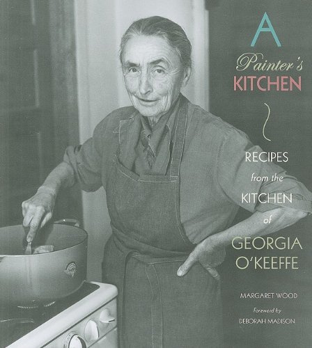 9780890135600: A Painter's Kitchen: Recipes from the Kitchen of Georgia O'Keeffe