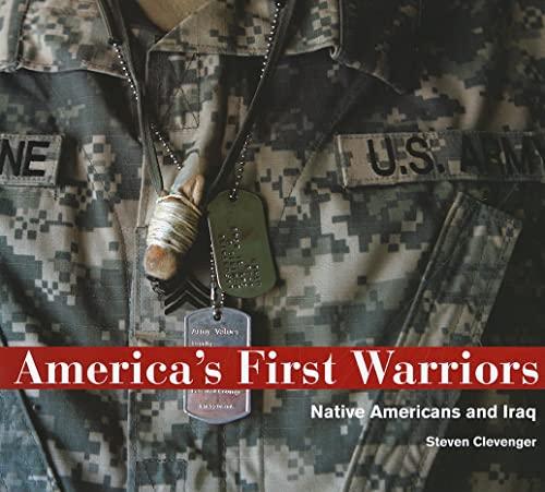 America's First Warriors: Clevenger, Steven
