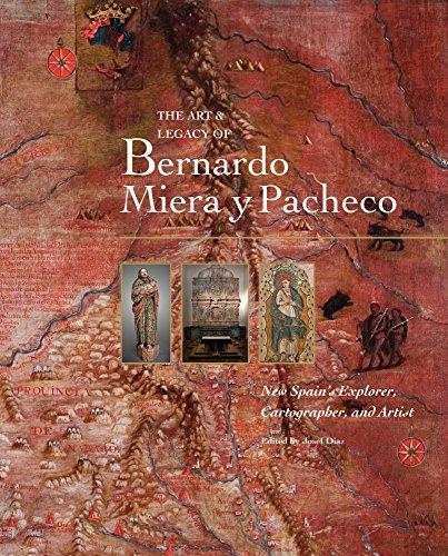 The Art and Legacy of Bernardo Miera y Pacheco: Edited by Josef Diaz