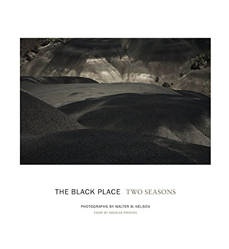 The Black Place: Two Seasons: Walter W. Nelson, photographs; Douglas Preston, essay