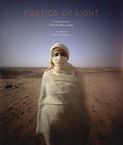 Poetics of Light: Pinhole Photography: Selections from the Pinhole Resource Collection: Renner, ...