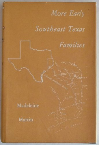 More early southeast Texas families: Martin, Madeleine