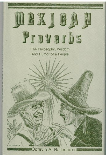 9780890152317: Mexican Proverbs: The Philosophy, Wisdom and Humor of a People