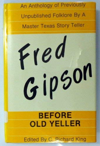 9780890152515: Fred Gipson: Before Old Yeller