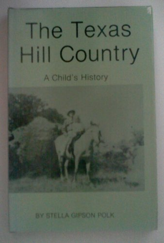 9780890152539: The Texas Hill Country: A child's history