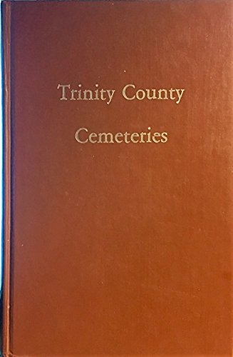 Trinity County cemeteries: Trinity County Historical Commission